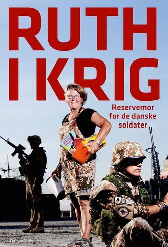 Ruth Brik Christensen: Ruth i krig : reservemor for de danske soldater