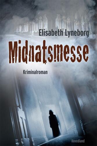 Elisabeth Lyneborg: Midnatsmesse : kriminalroman