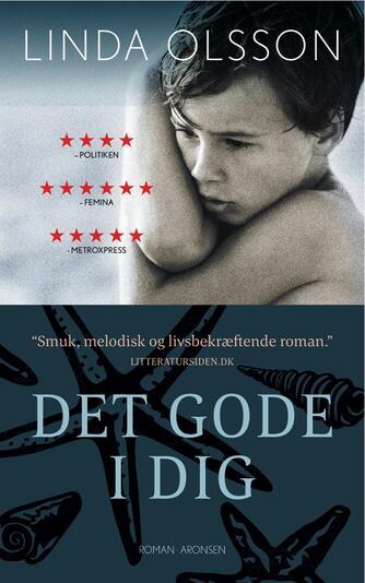 Linda Olsson: Det gode i dig : roman