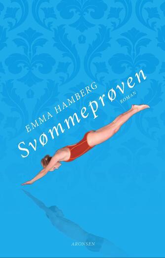 Emma Hamberg: Svømmeprøven : roman