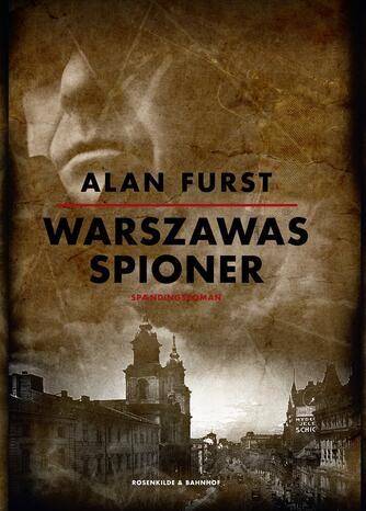 Alan Furst: Warszawas spioner : spændingsroman
