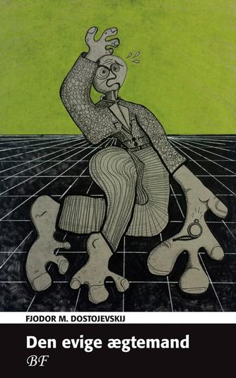 F. M. Dostojevskij: Den evige ægtemand : en fortælling (Ved Ole Husted Jensen)