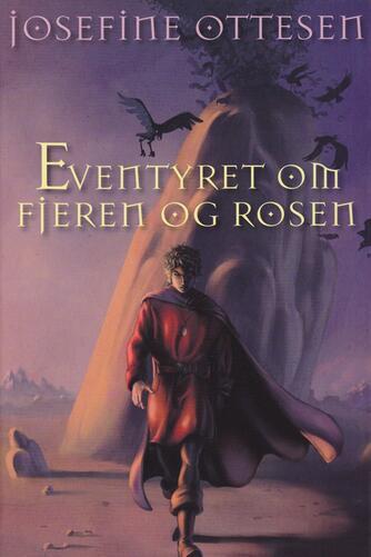 Josefine Ottesen: Eventyret om fjeren og rosen