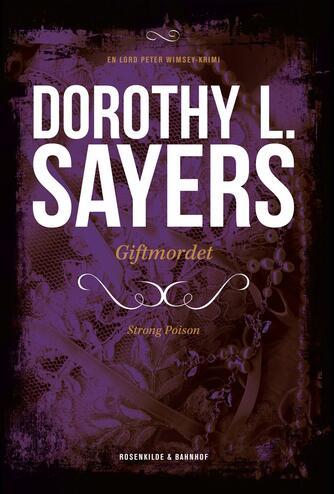 Dorothy L. Sayers: Giftmordet : kriminalroman