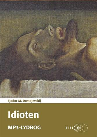 F. M. Dostojevskij: Idioten (Nyoversat ved Georg Sarauw)