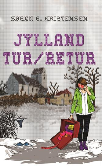 Søren B. Kristensen: Jylland tur/retur : roman