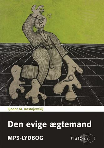 F. M. Dostojevskij: Den evige ægtemand (Ved Ole Husted Jensen)
