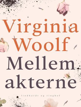 Virginia Woolf: Mellem akterne