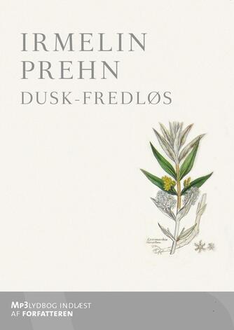 Irmelin H. C. Prehn: Dusk-fredløs
