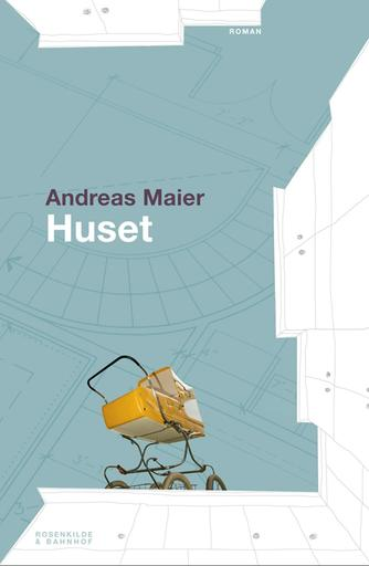 Andreas Maier: Huset : roman