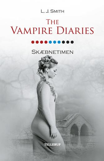 L. J. Smith: The vampire diaries. #10, Skæbnetimen