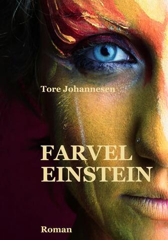 Tore Johannesen: Farvel Einstein : roman