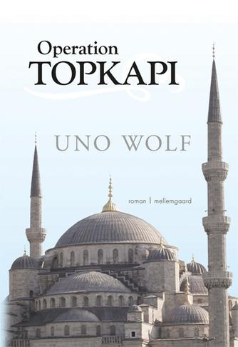 Uno Wolf: Operation Topkapi
