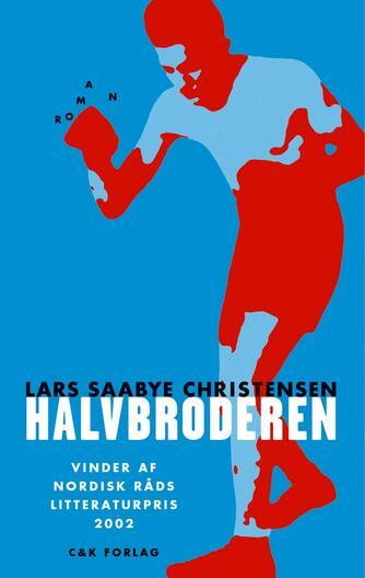 Lars Saabye Christensen (f. 1953): Halvbroderen
