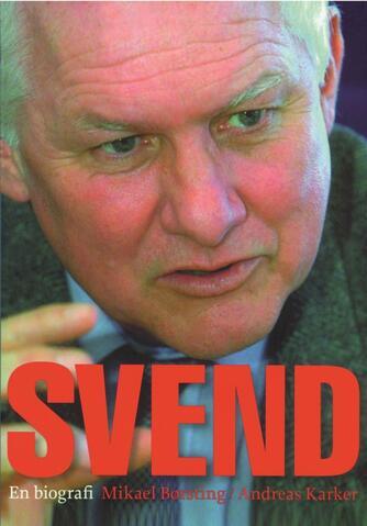 : Svend : en biografi