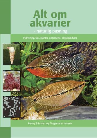 Benny B. Larsen (f. 1939), F. Ingemann Hansen: Alt om akvarier - naturlig pasning