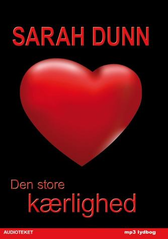 Sarah Dunn: Den store kærlighed