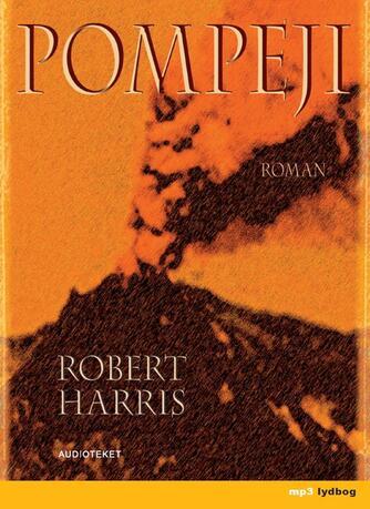Robert Harris (f. 1957): Pompeji : roman