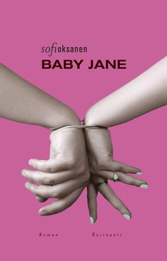 Sofi Oksanen: Baby Jane : roman