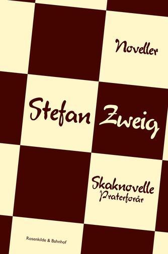 Stefan Zweig: Skaknovelle & Praterforår : noveller