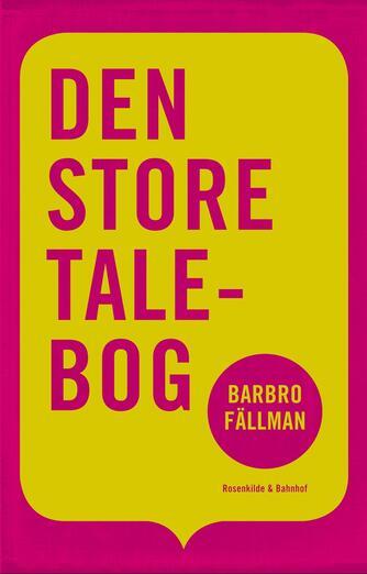 Barbro Fällman: Den store talebog