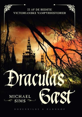 : Draculas gæst : en samling af victorianske vampyrfortællinger for feinschmeckere