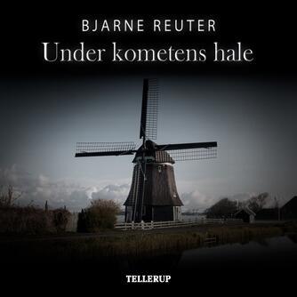 Bjarne Reuter: Under kometens hale