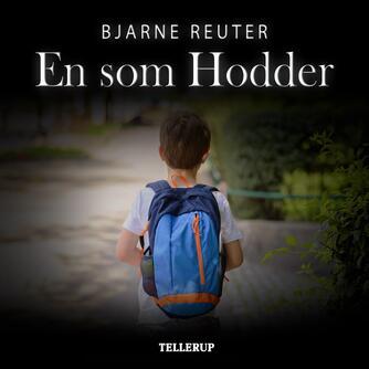 Bjarne Reuter: En som Hodder