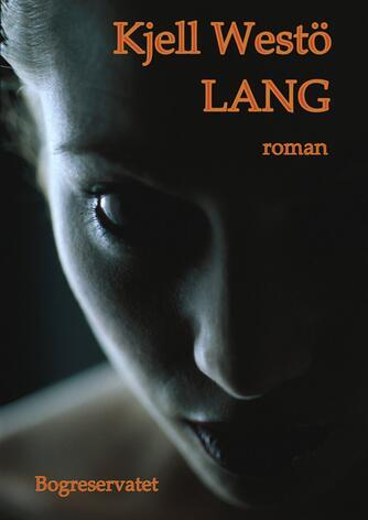 Kjell Westö: Lang : roman
