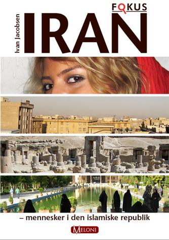 Ivan Jacobsen (f. 1943): Iran - mennesker i den islamiske republik