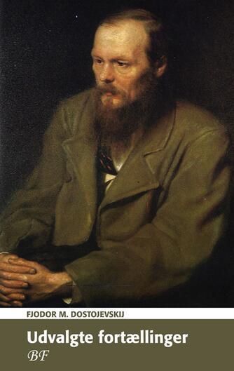 F. M. Dostojevskij: Udvalgte fortællinger