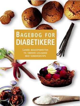 Anne-Katrin Weber: Bagebog for diabetikere : lækre bageopskrifter til enhver lejlighed med sundhedstips