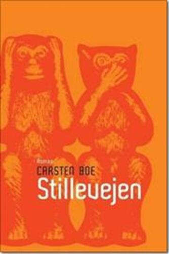 Carsten Boe: Stillevejen : roman