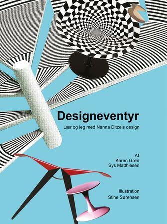 Karen Grøn, Sys Matthiesen: Designeventyr : lær og leg med Nanna Ditzels design