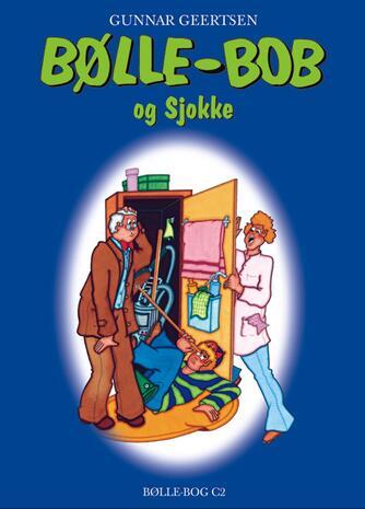 Gunnar Geertsen: Bølle-Bob og Sjokke