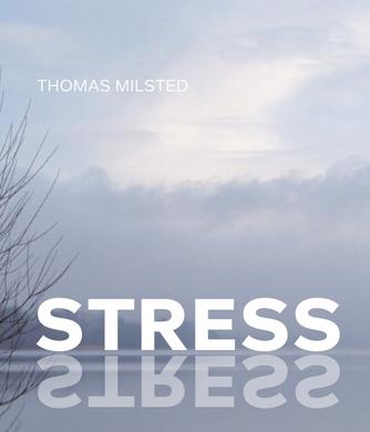 Thomas Milsted: Stress