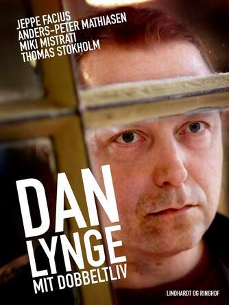 Dan Lynge: Dan Lynge - mit dobbeltliv