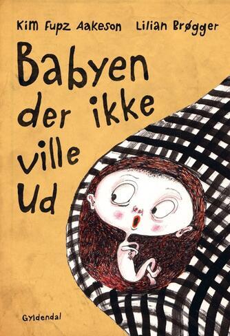 Kim Fupz Aakeson: Babyen der ikke ville ud