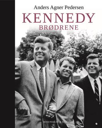 Anders Agner Pedersen (f. 1985): Kennedy-brødrene