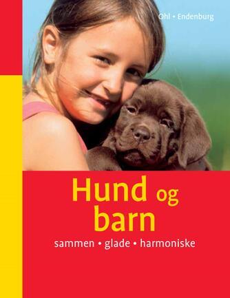 Frauke Ohl, Nienke Endenburg: Hund og barn : sammen, glade, harmoniske