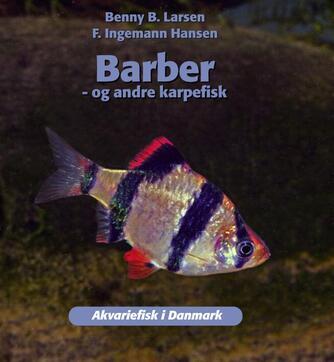 Benny B. Larsen (f. 1939), F. Ingemann Hansen: Barber - og andre karpefisk