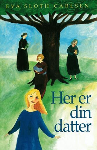 Eva Sloth Carlsen: Her er din datter