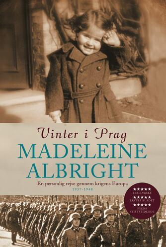 Madeleine Albright: Vinter i Prag : en personlig rejse gennem krigens Europa 1937-1948