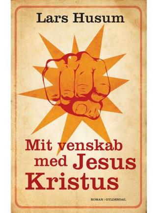 Lars Husum: Mit venskab med Jesus Kristus : roman