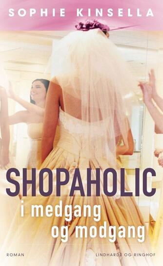 Sophie Kinsella: Shopaholic i medgang og modgang