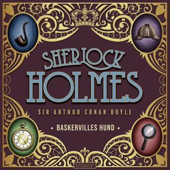 A. Conan Doyle: Baskervilles hund (Ved Verner Seemann)