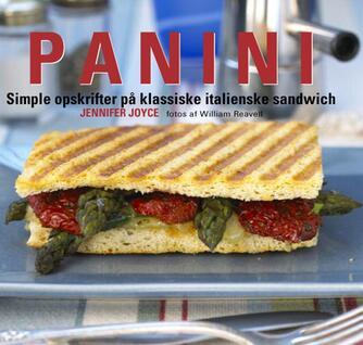 Jennifer Joyce: Panini : enkle opskrifter på originale italienske sandwich