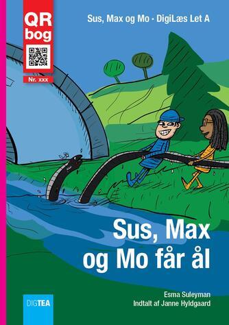 Esma Suleyman: Sus, Max og Mo får ål