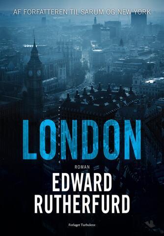 Edward Rutherfurd: London (Ved Birgitte Brix)