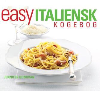 Jennifer Donovan: Easy italiensk kogebog